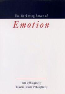 Ebook in inglese Marketing Power of Emotion OShaughnessy, John , OShaughnessy, Nicholas Jackson