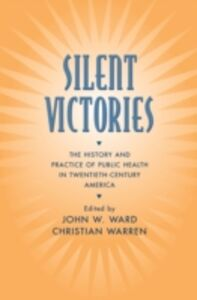 Ebook in inglese Silent Victories: The History and Practice of Public Health in Twentieth-Century America