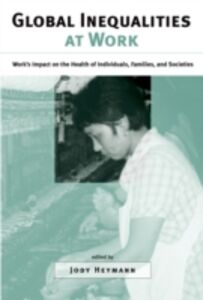 Ebook in inglese Global Inequalities at Work: Works Impact on the Health of Individuals, Families, and Societies -, -