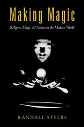 Making Magic: Religion, Magic, and Science in the Modern World