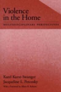 Foto Cover di Violence in the Home: Multidisciplinary Perspectives, Ebook inglese di Karel Kurst-Swanger,Jacqueline L. Petcosky, edito da Oxford University Press