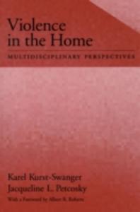 Ebook in inglese Violence in the Home: Multidisciplinary Perspectives Kurst-Swanger, Karel , Petcosky, Jacqueline L.