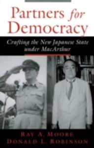 Foto Cover di Partners for Democracy: Crafting the New Japanese State under MacArthur, Ebook inglese di Ray A. Moore,Donald L. Robinson, edito da Oxford University Press
