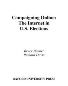 Ebook in inglese Campaigning Online: The Internet in U.S. Elections Bimber, Bruce , Davis, Richard