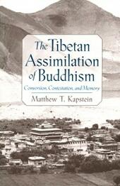 Tibetan Assimilation of Buddhism: Conversion, Contestation, and Memory