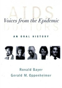 Ebook in inglese AIDS Doctors: Voices from the Epidemic: An Oral History Bayer, Ronald , Oppenheimer, Gerald M.