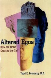 Altered Egos: How the Brain Creates the Self