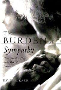 Foto Cover di Burden of Sympathy: How Families Cope With Mental Illness, Ebook inglese di David A. Karp, edito da Oxford University Press