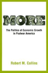Foto Cover di More: The Politics of Economic Growth in Postwar America, Ebook inglese di Robert M. Collins, edito da Oxford University Press