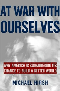 Ebook in inglese At War with Ourselves: Why America Is Squandering Its Chance to Build a Better World Hirsh, Michael
