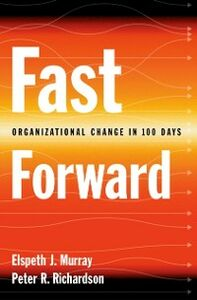 Ebook in inglese Fast Forward: Organizational Change in 100 Days Murray, Elspeth J. , Richardson, Peter R.