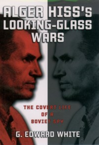 Ebook in inglese Alger Hiss's Looking-Glass Wars: The Covert Life of a Soviet Spy White, G. Edward
