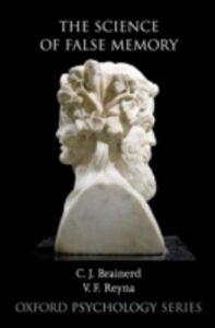 Foto Cover di Science of False Memory, Ebook inglese di C. J. Brainerd,V. F. Reyna, edito da Oxford University Press