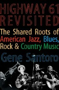 Foto Cover di Highway 61 Revisited: The Tangled Roots of American Jazz, Blues, Rock, & Country Music, Ebook inglese di Gene Santoro, edito da Oxford University Press