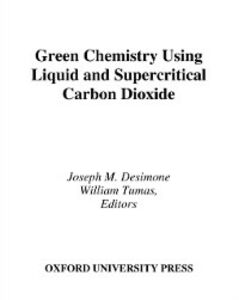 Foto Cover di Green Chemistry Using Liquid and Supercritical Carbon Dioxide, Ebook inglese di  edito da Oxford University Press