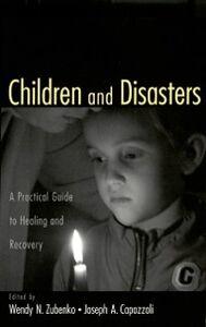 Foto Cover di Children and Disasters: A Practical Guide to Healing and Recovery Missouri-Kansas City, Ebook inglese di Joseph Capozzoli, edito da Oxford University Press