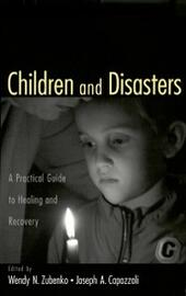 Children and Disasters: A Practical Guide to Healing and Recovery Missouri-Kansas City