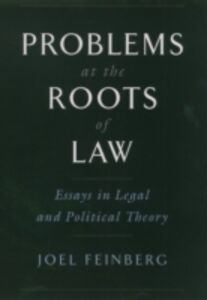 Ebook in inglese Problems at the Roots of Law: Essays in Legal and Political Theory Feinberg, Joel
