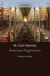 American Pragmatism: A Religious Genealogy