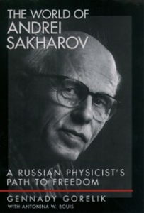 Ebook in inglese World of Andrei Sakharov: A Russian Physicists Path to Freedom Bouis, Antonina W. , Gorelik, Gennady