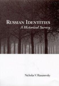 Ebook in inglese Russian Identities: A Historical Survey Riasanovsky, Nicholas V.