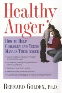 Ebook in inglese Healthy Anger: How to Help Children and Teens Manage Their Anger Golden, Bernard