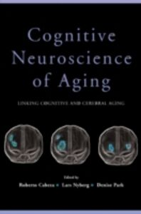 Foto Cover di Cognitive Neuroscience of Aging: Linking Cognitive and Cerebral Aging, Ebook inglese di  edito da Oxford University Press
