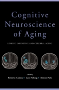 Ebook in inglese Cognitive Neuroscience of Aging: Linking Cognitive and Cerebral Aging -, -
