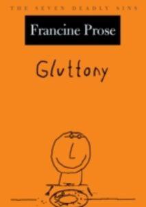 Foto Cover di Gluttony: The Seven Deadly Sins, Ebook inglese di Francine Prose, edito da Oxford University Press