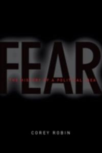 Ebook in inglese Fear: The History of a Political Idea Robin, Corey