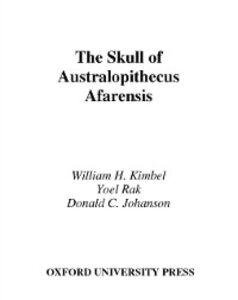 Ebook in inglese Skull of Australopithecus afarensis Johanson, Donald C. , Kimbel, William H. , Rak, Yoel