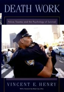 Ebook in inglese Death Work: Police, Trauma, and the Psychology of Survival Henry, Vincent E.
