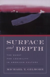 Ebook in inglese Surface and Depth: The Quest for Legibility in American Culture Gilmore, Michael T.