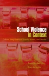 Ebook in inglese School Violence in Context: Culture, Neighborhood, Family, School, and Gender Astor, Ron Avi , Benbenishty, Rami