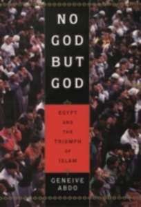 Ebook in inglese No God but God: Egypt and the Triumph of Islam Abdo, Geneive