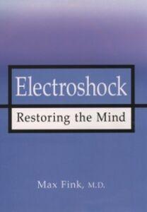 Foto Cover di Electroshock: Healing Mental Illness, Ebook inglese di Max Fink, edito da Oxford University Press
