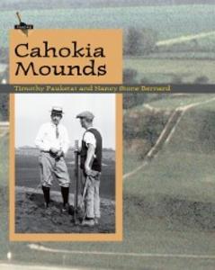 Ebook in inglese Cahokia Mounds Bernard, Nancy Stone , Pauketat, Timothy R.