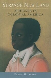 Ebook in inglese Strange New Land: Africans in Colonial America Wood, Peter H.