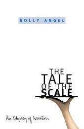 Tale of the Scale: An Odyssey of Invention