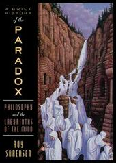 Brief History of the Paradox: Philosophy and the Labyrinths of the Mind