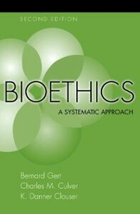 Ebook in inglese Bioethics: A Systematic Approach Clouser, K. Danner , Culver, Charles M. , Gert, Bernard