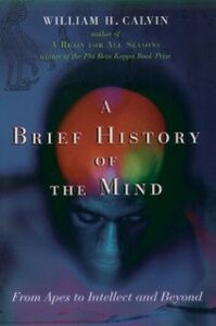 Foto Cover di Brief History of the Mind: From Apes to Intellect and Beyond, Ebook inglese di William H. Calvin, edito da Oxford University Press