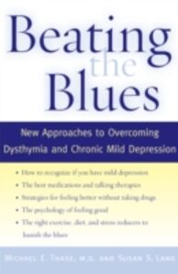 Foto Cover di Beating the Blues: New Approaches to Overcoming Dysthymia and Chronic Mild Depression, Ebook inglese di Susan S. Lang,Michael E. Thase, edito da Oxford University Press
