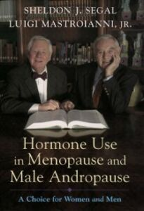 Ebook in inglese Hormone Use in Menopause and Male Andropause: A Choice for Women and Men Mastroianni, Luigi , Segal, Sheldon J.