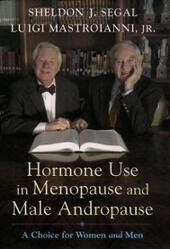 Hormone Use in Menopause and Male Andropause: A Choice for Women and Men