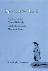 Foto Cover di Speculative Truth: Henry Cavendish, Natural Philosophy, and the Rise of Modern Theoretical Science, Ebook inglese di Russell McCormmach, edito da Oxford University Press