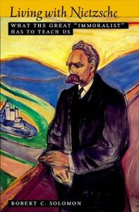 Ebook in inglese Living with Nietzsche: What the Great Immoralist Has to Teach Us Solomon, Robert C.