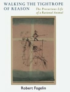 Ebook in inglese Walking the Tightrope of Reason: The Precarious Life of a Rational Animal Fogelin, Robert