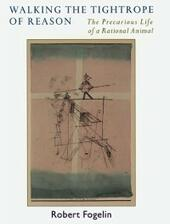 Walking the Tightrope of Reason: The Precarious Life of a Rational Animal