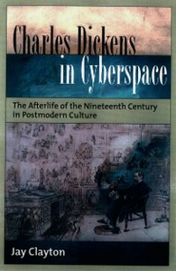 Ebook in inglese Charles Dickens in Cyberspace: The Afterlife of the Nineteenth Century in Postmodern Culture Clayton, Jay